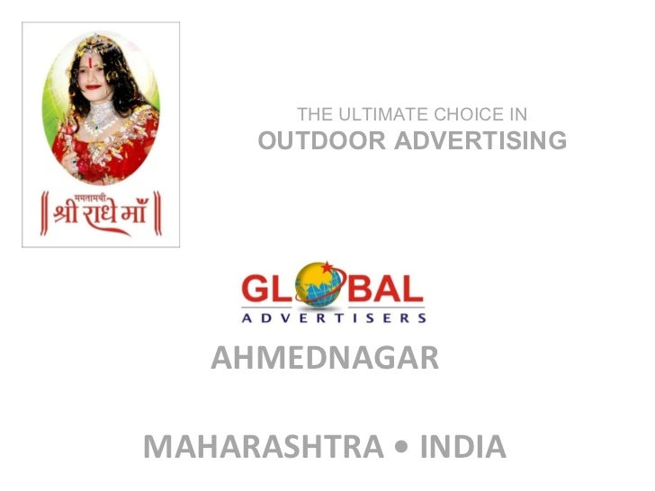 AHMEDNAGAR   MAHARASHTRA • INDIA THE ULTIMATE CHOICE IN  OUTDOOR ADVERTISING