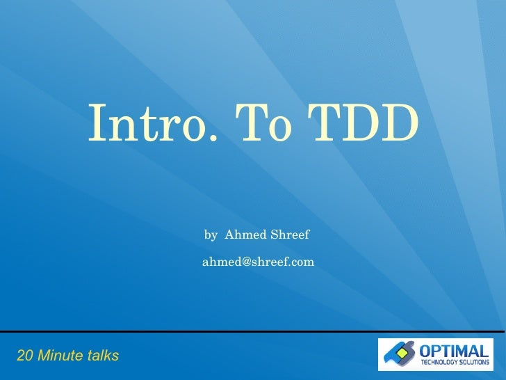 Introduction to TDD (Test Driven development) - Ahmed Shreef