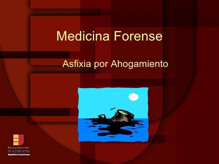Medicina Forense Asfixia por Ahogamiento