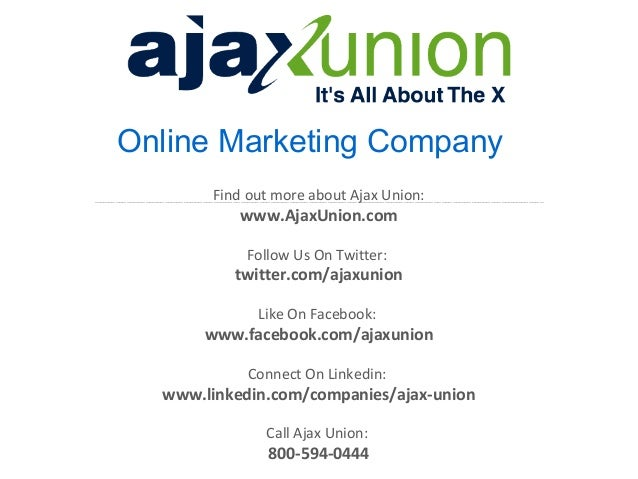 Online Marketing Company Find out more about Ajax Union:  www.AjaxUnion.com Follow Us On Twitter:  twitter.com/ajaxunion L...