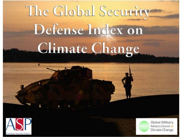 What is the Project?The Index• Do governments see climate  change as a threat to their  national security?• How are milita...
