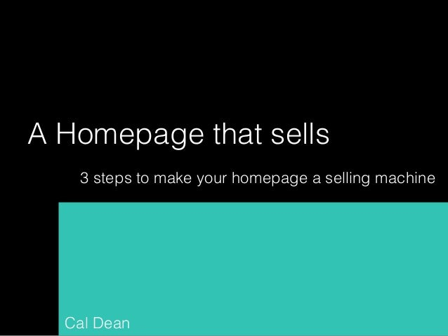 A homepage that sells. Simple principles to make your website a selling machine.