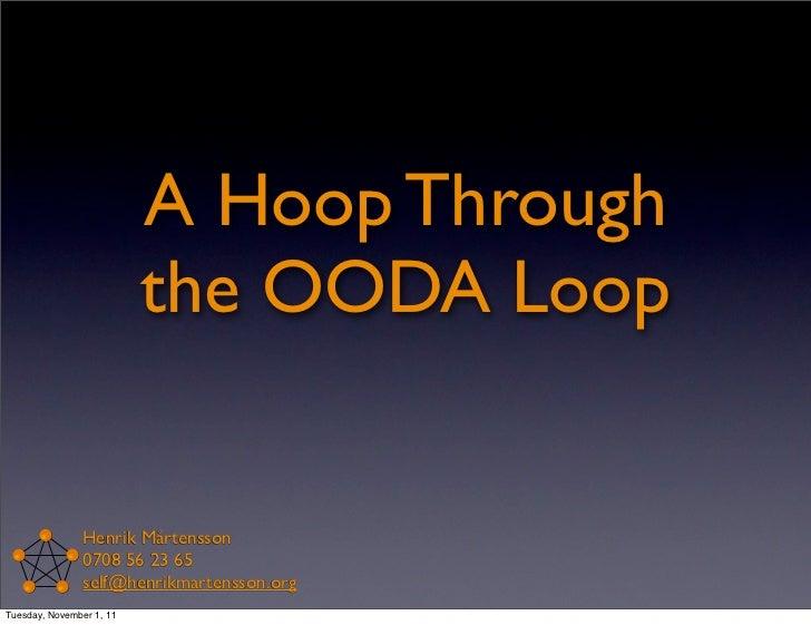 A Hoop Through the OODA Loop