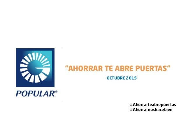 """OCTUBRE 2015 """"AHORRAR TE ABRE PUERTAS"""" #Ahorrarteabrepuertas #Ahorrarnoshacebien"""