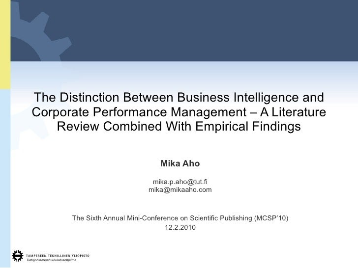 The Distinction Between Business Intelligence and Corporate Performance Management – A Literature Review Combined With Emp...