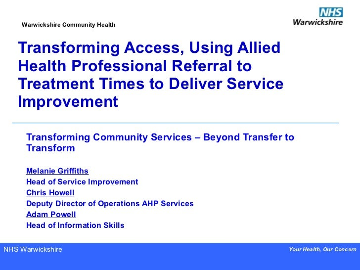 Transforming Access, Using Allied Health Professional Referral to Treatment Times to Deliver Service Improvement Transform...