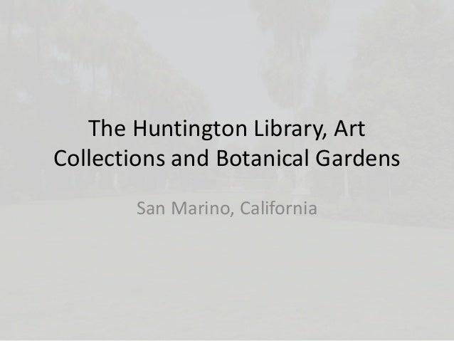 The Huntington Library, Art Collections and Botanical Gardens San Marino, California