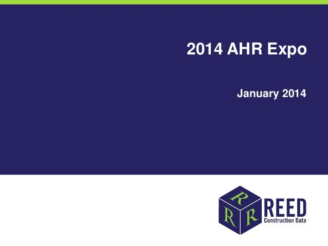Presentation on Construction Outlook at AHR Expo in NYC Jan 21 & 22, 2014