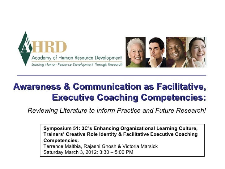 Awareness & Communication as Facilitative,       Executive Coaching Competencies:   Reviewing Literature to Inform Practic...