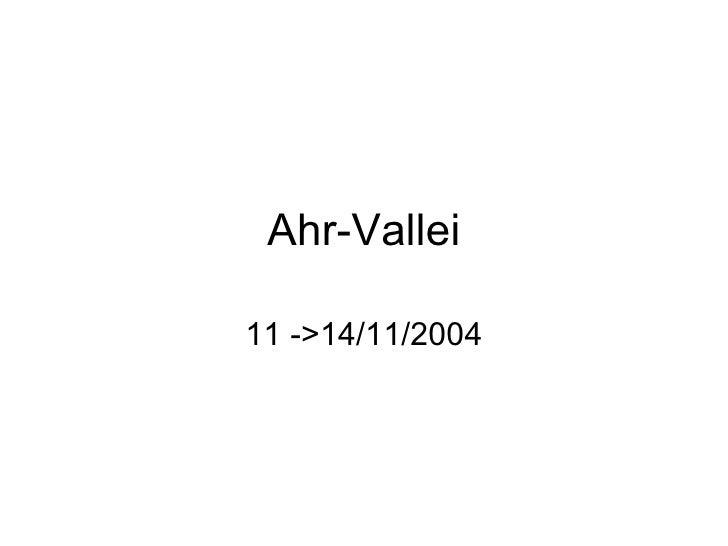 Ahr-Vallei 11 ->14/11/2004