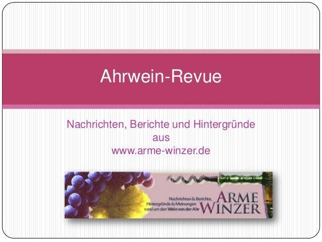 Nachrichten, Berichte und Hintergründe aus www.arme-winzer.de Ahrwein-Revue