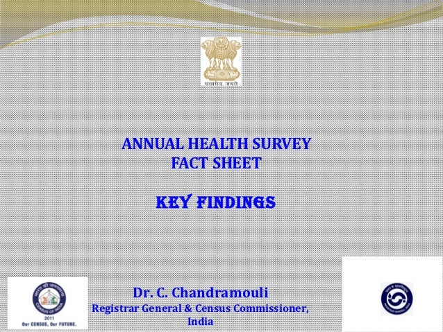 ANNUAL HEALTH SURVEY          FACT SHEET           KEY FINDINGS       Dr. C. ChandramouliRegistrar General & Census Commis...