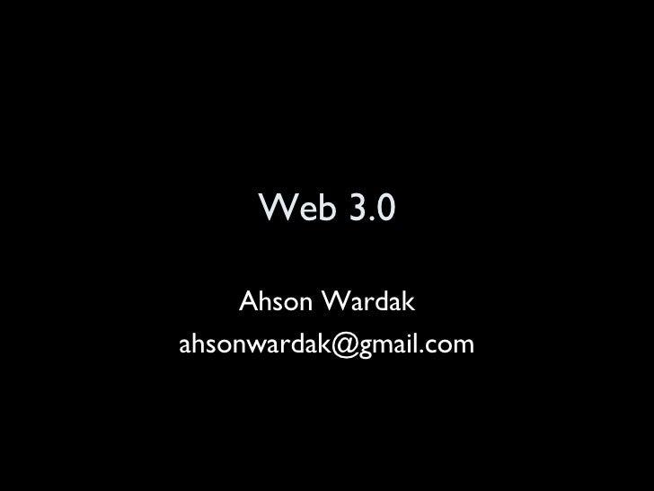 Ahson Wardak   Web 3.0   Be Camp 2008