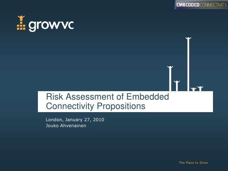 Risk Assessment of Embedded Connectivity Propositions<br />London, January 27, 2010Jouko Ahvenainen<br />