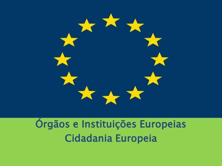 Órgãos e Instituições Europeias     Cidadania Europeia