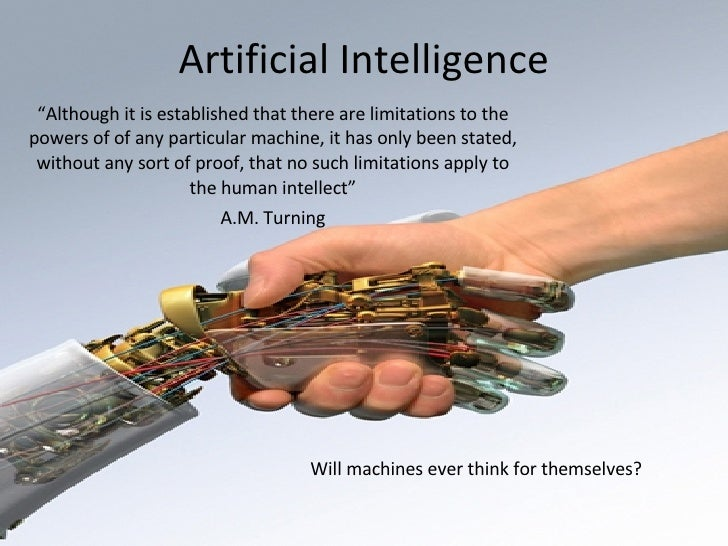 """Artificial Intelligence """" Although it is established that there are limitations to the powers of of any particular machine..."""