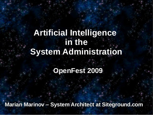 Artificial Intelligence                   in the         System Administration                 OpenFest 2009Marian Marinov...