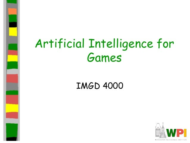 Artificial Intelligence for Games IMGD 4000