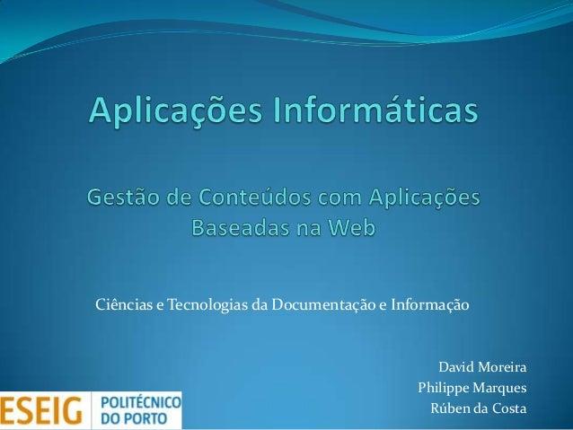 Ciências e Tecnologias da Documentação e Informação                                              David Moreira            ...