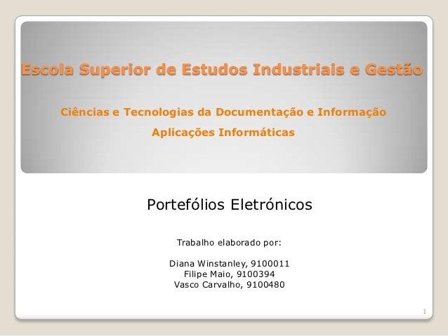 Escola Superior de Estudos Industriais e Gestão    Ciências e Tecnologias da Documentação e Informação                  Ap...