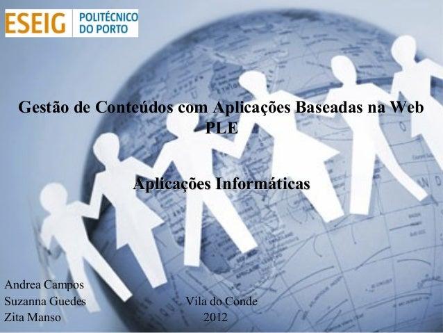 Gestão de Conteúdos com Aplicações Baseadas na Web                         PLE                 Aplicações InformáticasAndr...