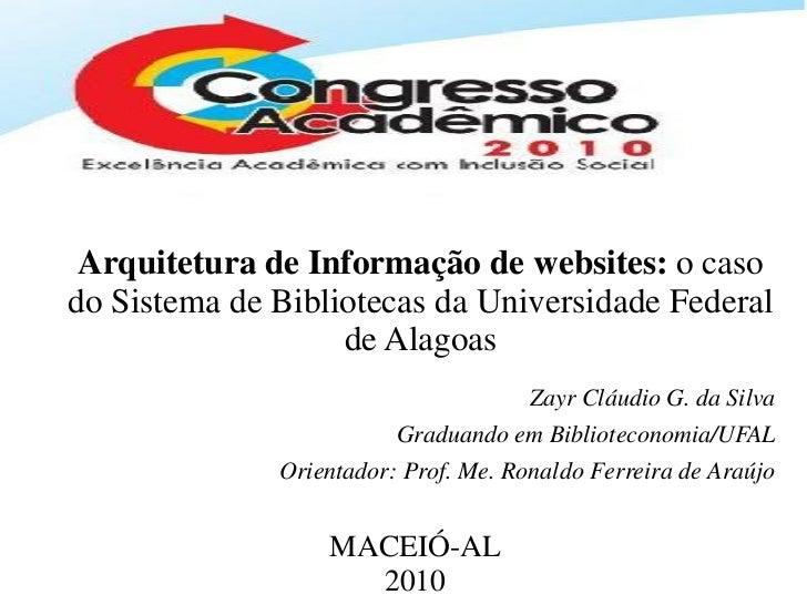 Arquitetura de Informação de websites: o casodo Sistema de Bibliotecas da Universidade Federal                   de Alagoa...