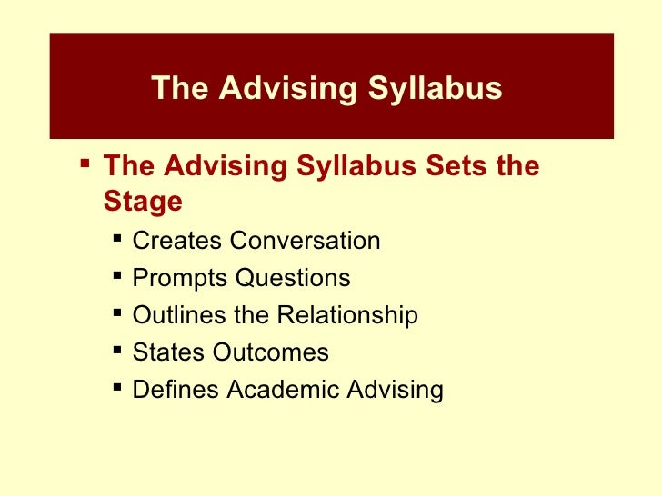 academic advising syllabus Undergraduate academic advising syllabus mission for advising: academic advising at emporia state university is an ongoing collaborative relationship between the.