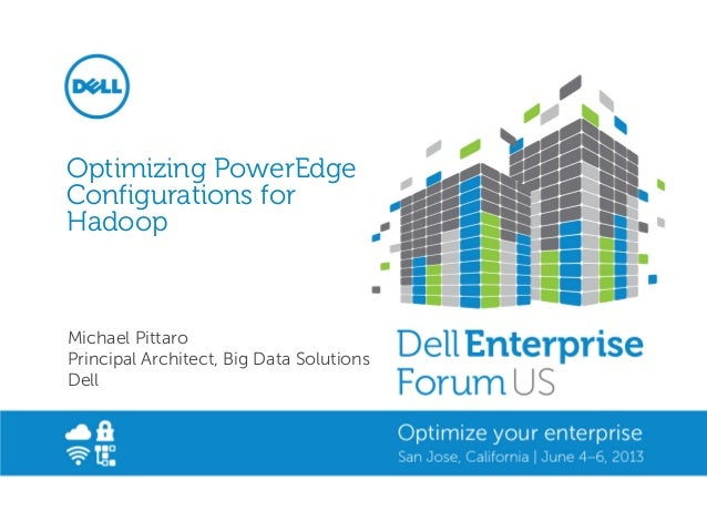 Optimizing Dell PowerEdge Configurations for Hadoop
