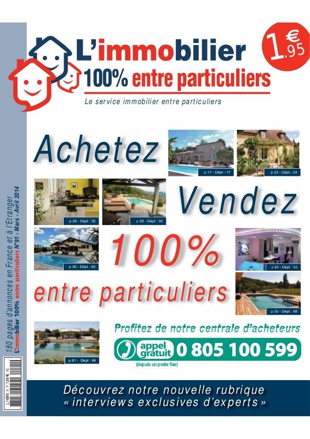 €  1.95 Le service immobilier entre particuliers  L'immobilier 100% entre particuliers N°91 - Mars - Avril 2014  180 pages...