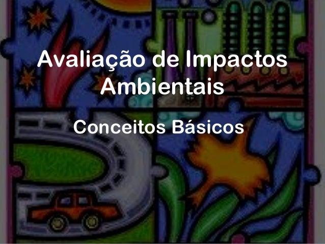 Avaliação de ImpactosAmbientaisConceitos Básicos