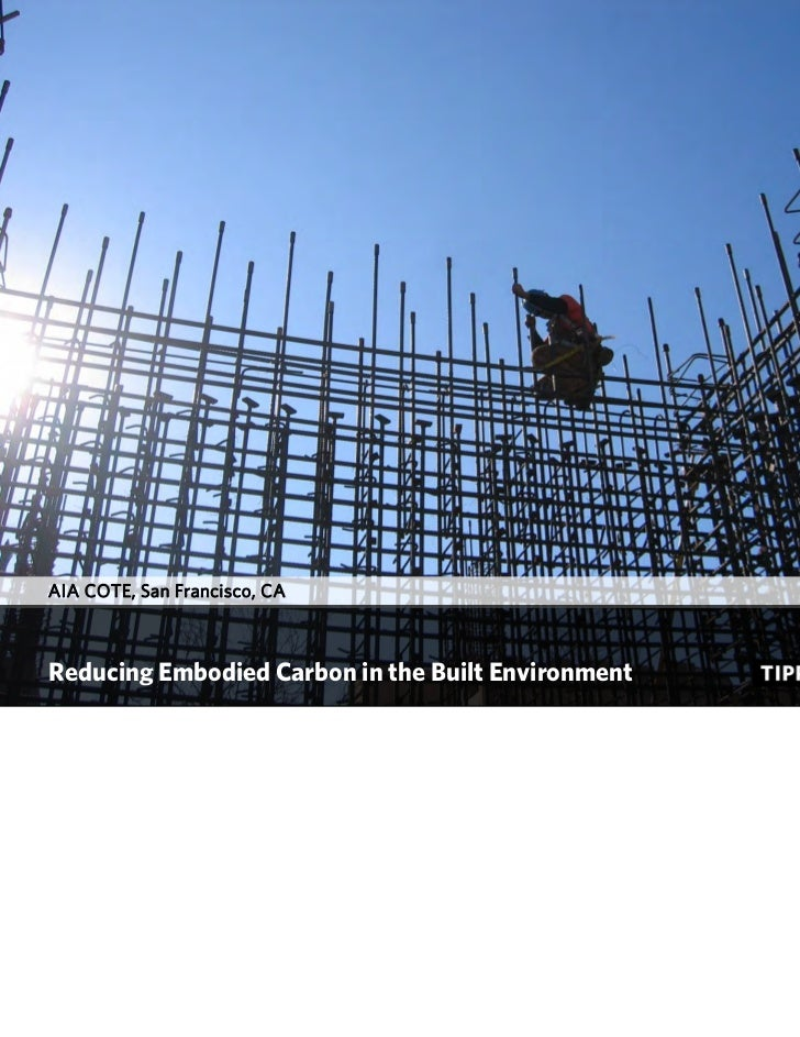 AIA COTE, San Francisco, CA                         March 8, 2011Reducing Embodied Carbon in the Built Environment
