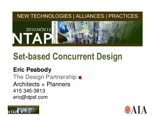Set-based Concurrent Design Eric Peabody The Design Partnership ■ Architects + Planners 415 345-3813 eric@dpsf.com