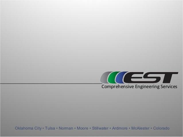 Comprehensive Engineering ServicesOklahoma City • Tulsa • Norman • Moore • Stillwater • Ardmore • McAlester • Colorado