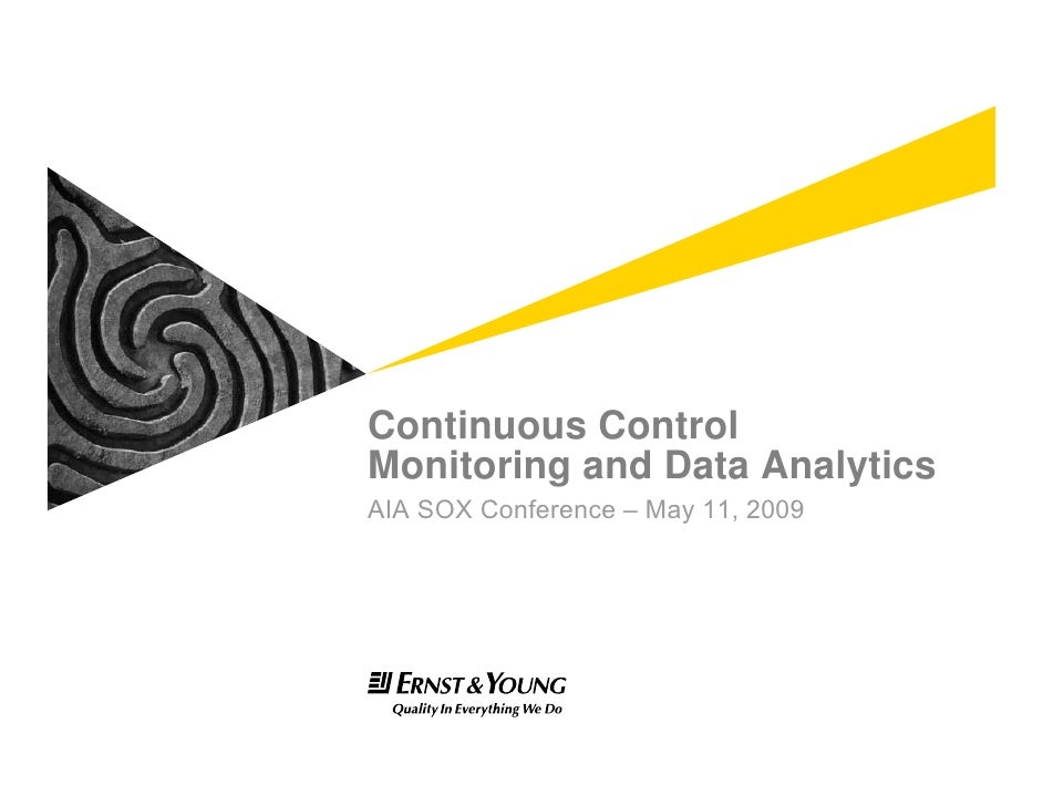 Continuous Control Monitoring and Data Analytics AIA SOX Conference – May 11, 2009