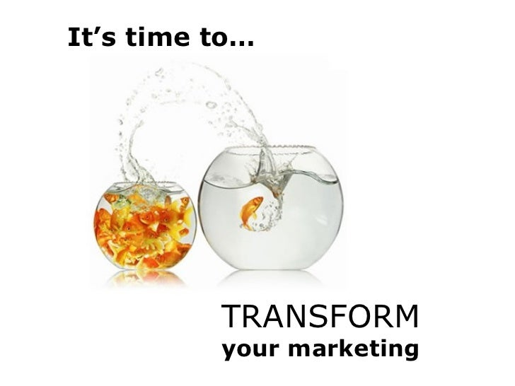 TRANSFORM your marketing .  It's time to…