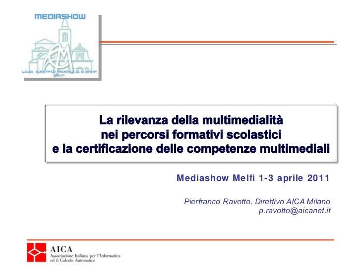 Pierfranco Ravotto, Direttivo AICA Milano [email_address] Mediashow Melfi 1-3 aprile 2011