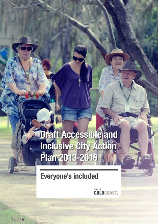 Draft Accessible and Inclusive City Action Plan 2013-2018 Everyone's included