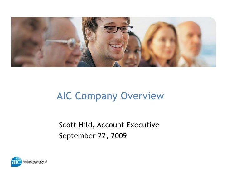 AIC Company Overview<br />Scott Hild, Account Executive<br />September 22, 2009<br />