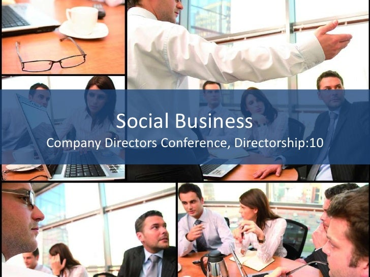 Social BusinessCompany Directors Conference, Directorship:10<br />