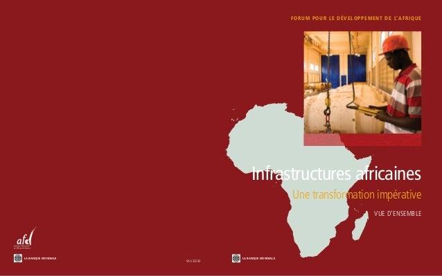 FORUM POUR LE DÉVELOPPEMENT DE L'AFRIQUE Infrastructures africaines Une transformation impérative Vue d'ensemble SKU 32292...