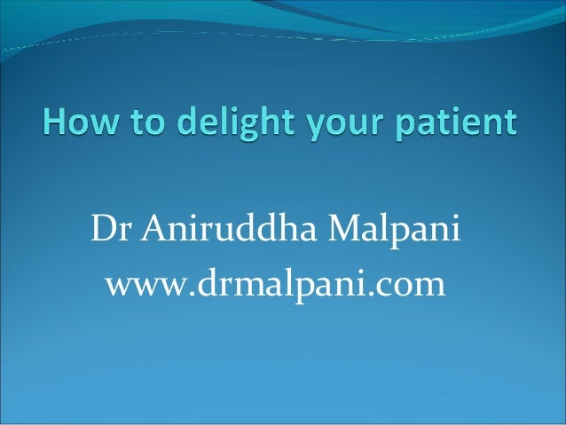How to delight your patients !