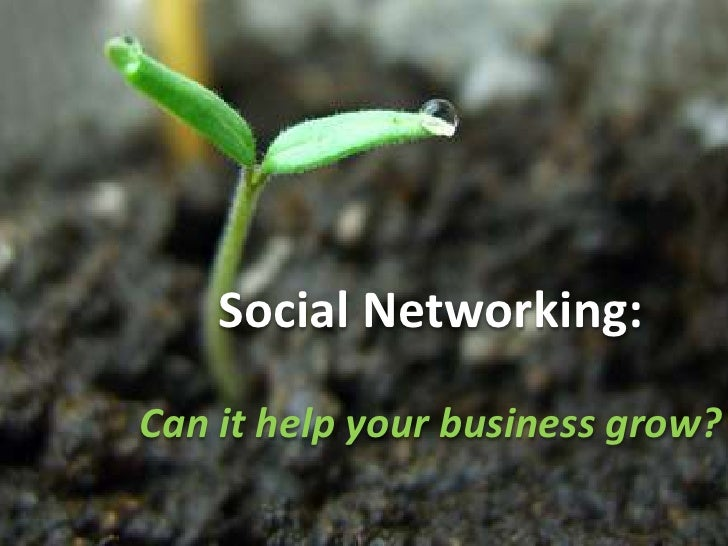 Plant the Right Seeds<br />Social Networking: <br />Can it help your business grow?<br />