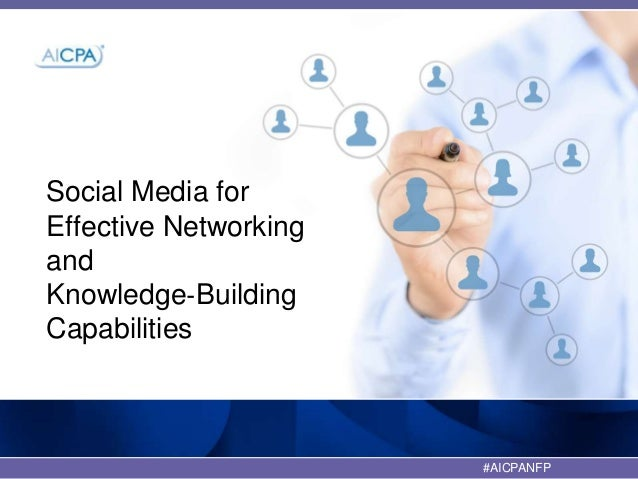 #AICPANFP Social Media for Effective Networking and Knowledge‐Building Capabilities
