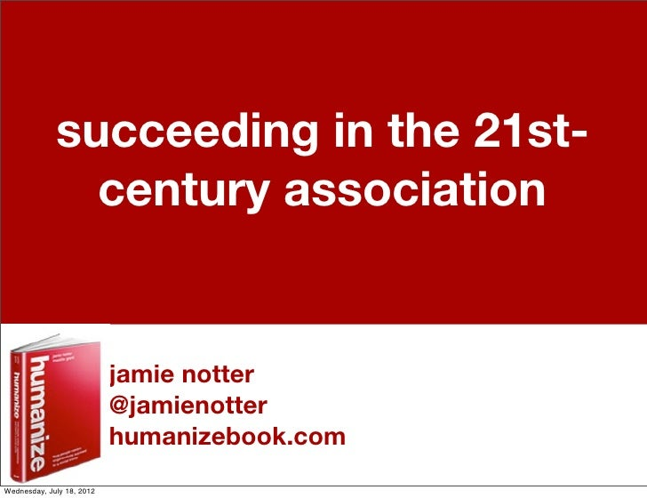 succeeding in the 21st-               century association                           jamie notter                          ...