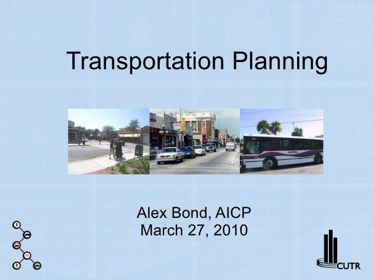 Transportation Planning Alex Bond, AICP March 27, 2010