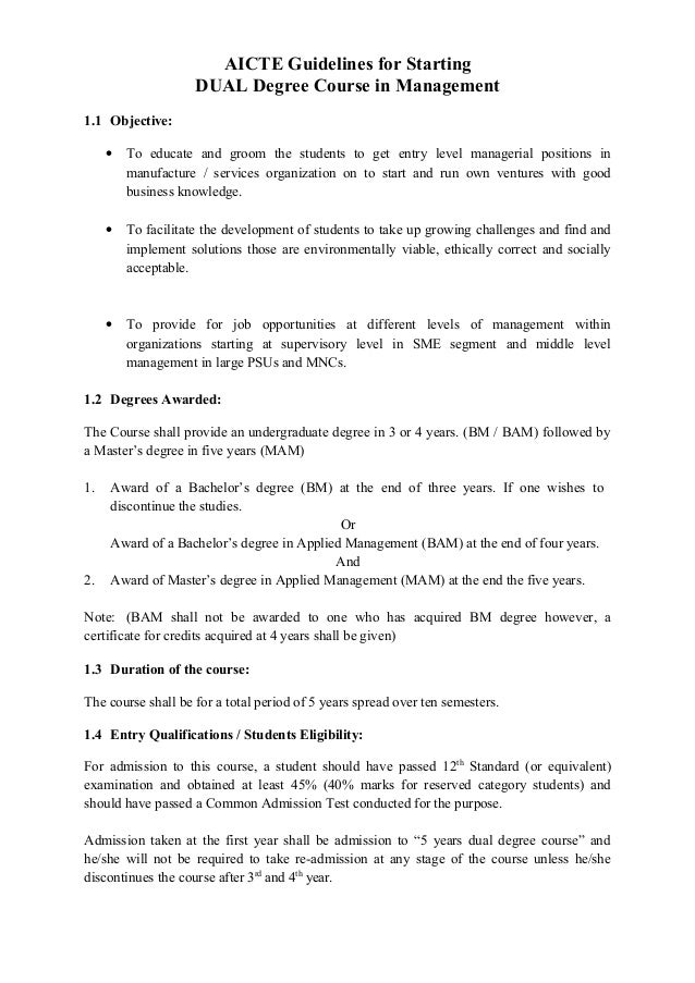AICTE Guidelines for Starting DUAL Degree Course in Management 1.1 Objective: • To educate and groom the students to get e...