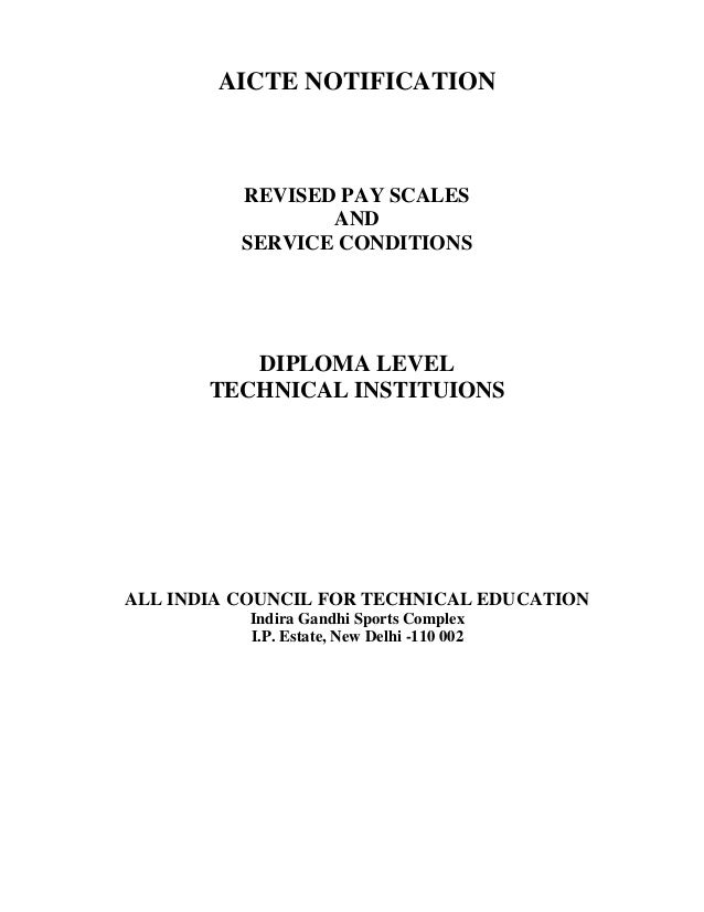 AICTE NOTIFICATION          REVISED PAY SCALES                 AND          SERVICE CONDITIONS          DIPLOMA LEVEL     ...
