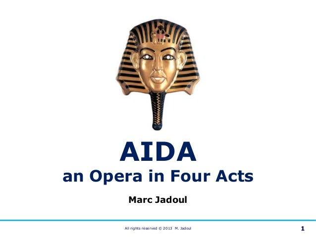 AIDAan Opera in Four Acts       Marc Jadoul      All rights reserved © 2013 M. Jadoul   1