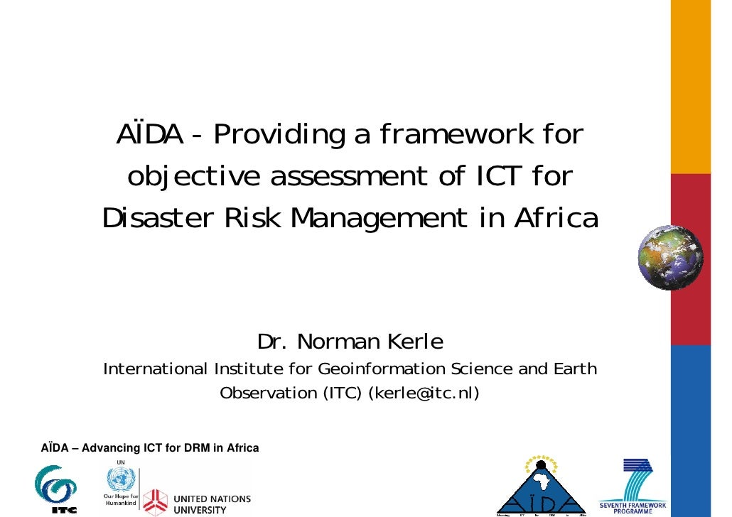 AÏDA - Providing a framework for             objective assessment of ICT for           Disaster Risk Management in Africa ...