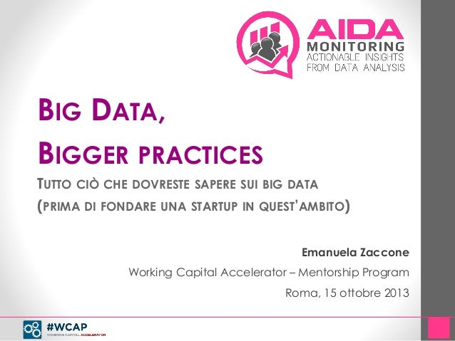 Big Data, Bigger Practices